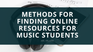 Joel Vallone of Mission Viejo, CA, Reviews His Methods For Finding Online Resources for Music Students