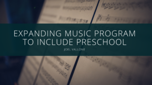 Joel Vallone expands music program to include preschool
